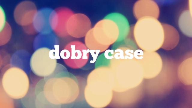 dobry case