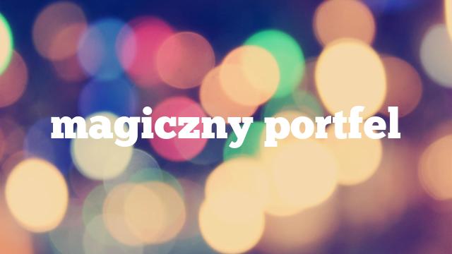magiczny portfel