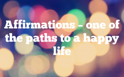 Affirmations – one of the paths to a happy life