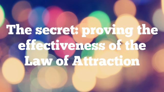 The secret: proving the effectiveness of the Law of Attraction