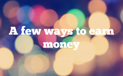 A few ways to earn money