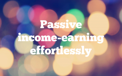 Passive income-earning effortlessly