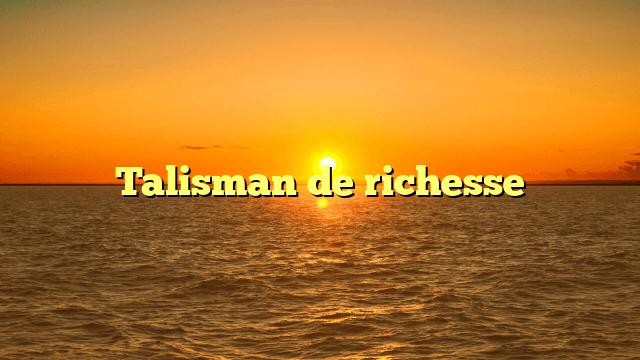 Talisman de richesse