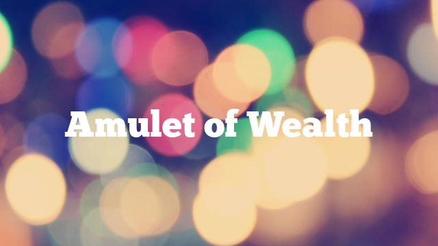 Amulet of Wealth