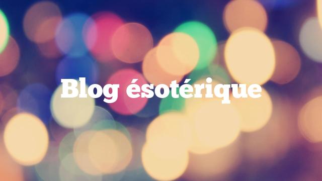 Blog ésotérique 1