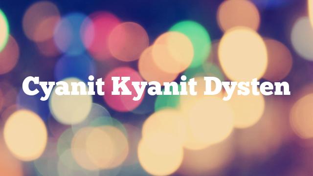 Cyanit Kyanit Dysten
